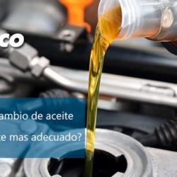 Necesito cambio de aceite ¿Cuál es el aceite para coches mas adecuado?