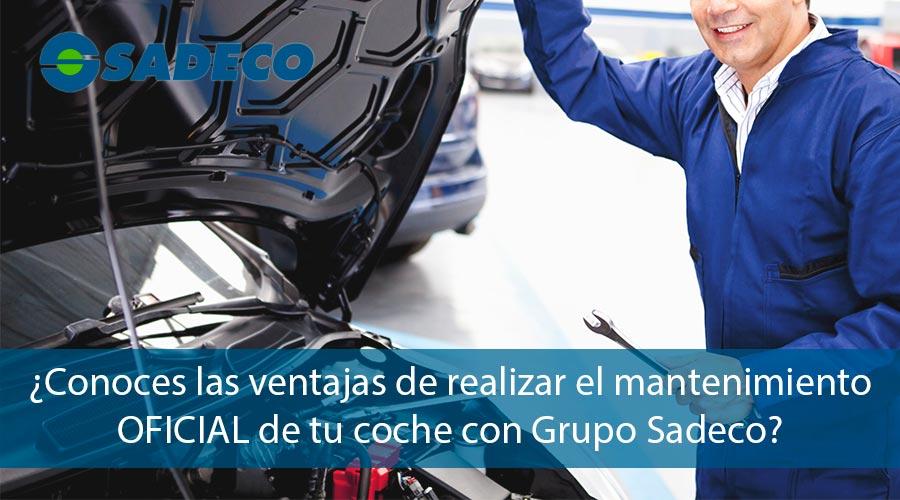 Ventajas del mantenimiento oficial de coche con Grupo Sadeco