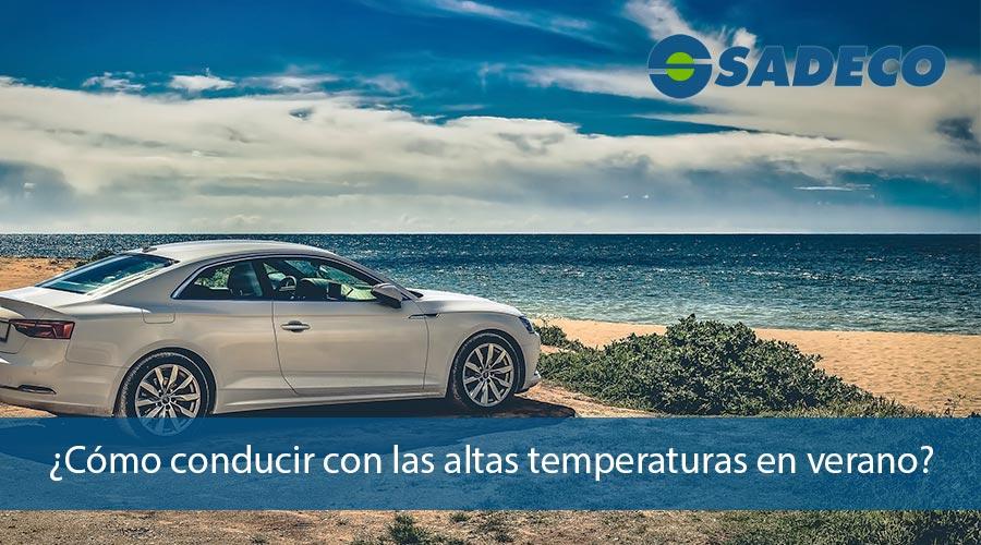 como conducir con altas temperaturas en verano